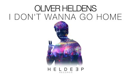 "Oliver Heldens Releases Feel Good Track ""I Don't Wanna Go Home""!"