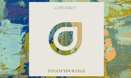 "Corderoy Bounces Into 2017 With ""Touch Your Face"""