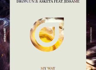 Dropgun & Asketa ft. Jessame My Way