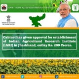 Cabinet approves the Establishment of Indian Agricultural Research Institute, Jharkhand