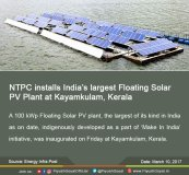http://www.ntpc.co.in/en/media/press-releases/details/ntpc-installs-india%E2%80%99s-largest-floating-solar-pv-plant-rgccpp-kayamkulam-kerala