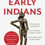 Early Indians The story of our Ancestors & where we came from written by Tony Joseph was released