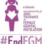 International Day of Zero Tolerance for Female Genital Mutilation, 6 February