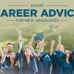 My Top 7 Smart Career Tips and Advice for Recent Graduates