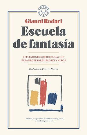 Escuela de fantasía Lecturas sobre innovación educativa
