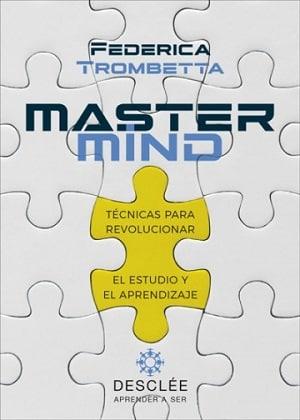 Mastermind: técnicas para revolucionar el estudio y el aprendizaje