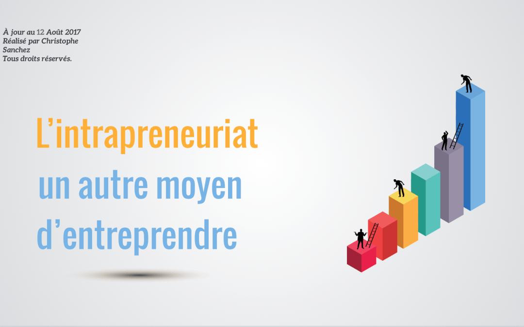 Entreprise – L'intrapreneuriat: un autre moyen d'entreprendre