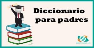 diccionario para padres