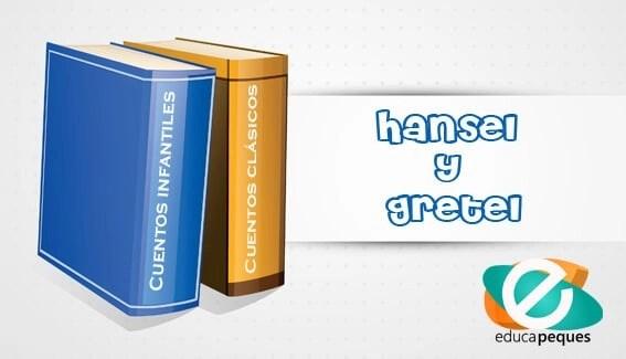 Cuento clásico, Hansel y Gretel