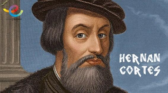 Hernán Cortés. Conquistador del Imperio azteca