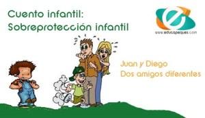 Cuento infantil sobre la sobreprotección infantil