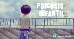 psicosis infantil, psicosis en niños, niño psicotico