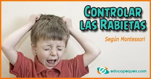 rabietas según montessori, Controlar las Rabietas según Montessori