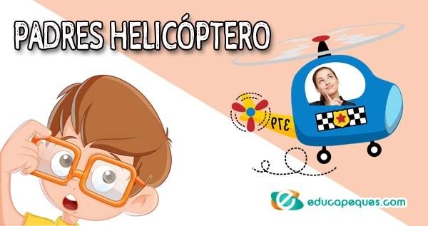 padres helicóptero, madres helicóptero