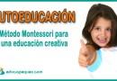 Autoeducación. El Método Montessori una educación creativa