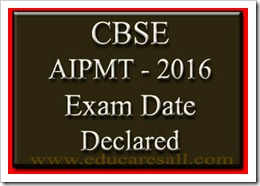 CBSE AIPMT- 2016 Exam Date Declared