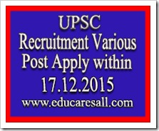 UPSC Recruitment Various Posts -17th December-2015