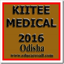 KIITEE Medical 2016 -Odisha