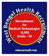 Recruitment for Medical Technologist (LAB) Grade – III in West Bengal