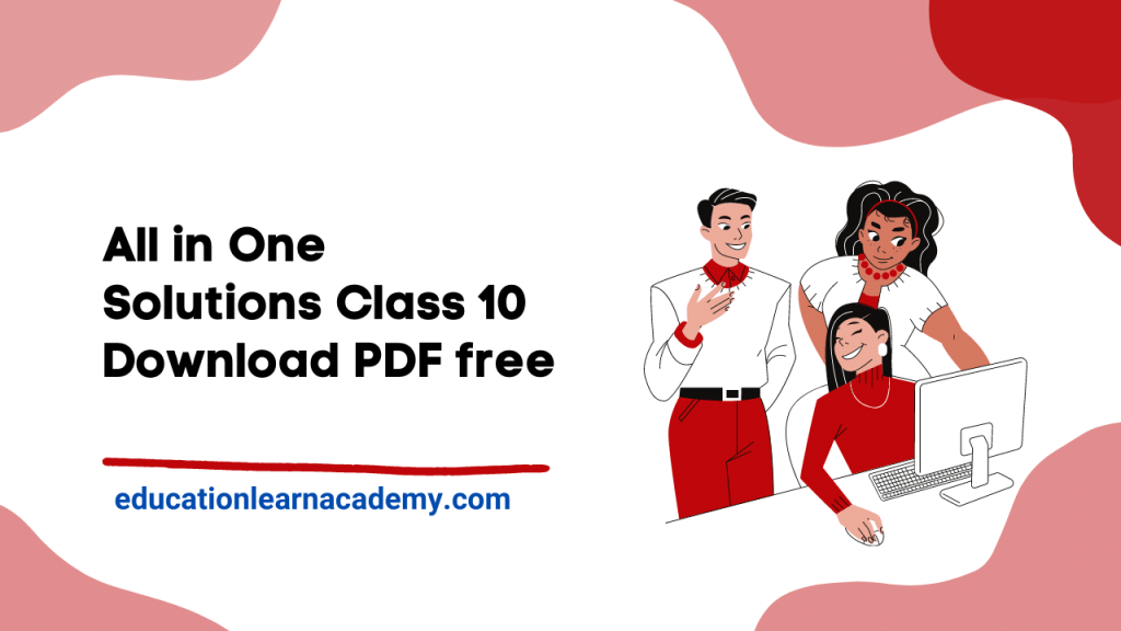 All In One Solutions For Class 10 Free Pdf Download