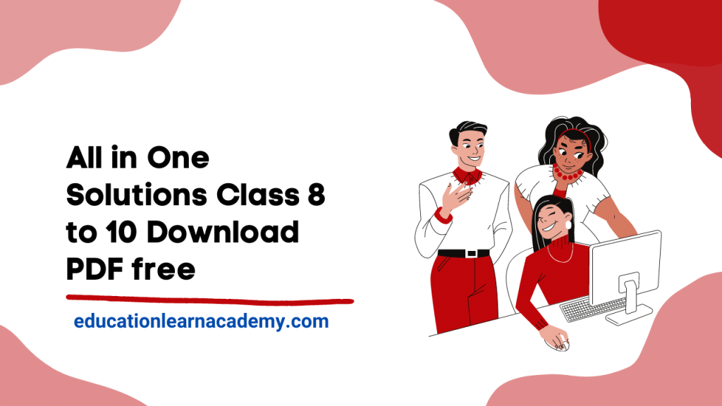 All in One Solutions Class 8 to 10 Download PDF free