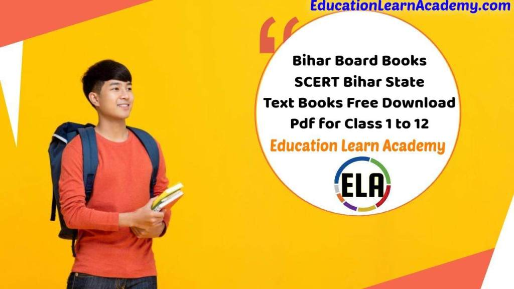 Bihar Board Books | SCERT Bihar State Text Books Free Download Pdf for Class 12, 11, 10, 9, 8, 7, and 6, 5, 4, 3, 2, 1