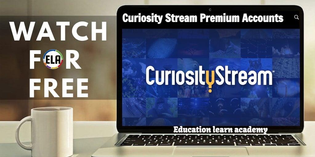 Curiosity Stream Premium Accounts Username and password educationlearnacademy