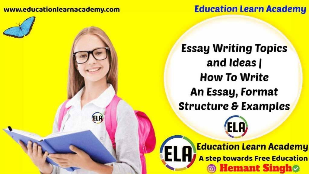 Essay Writing Topics and Ideas | How To Write An Essay, Format Structure & Examples