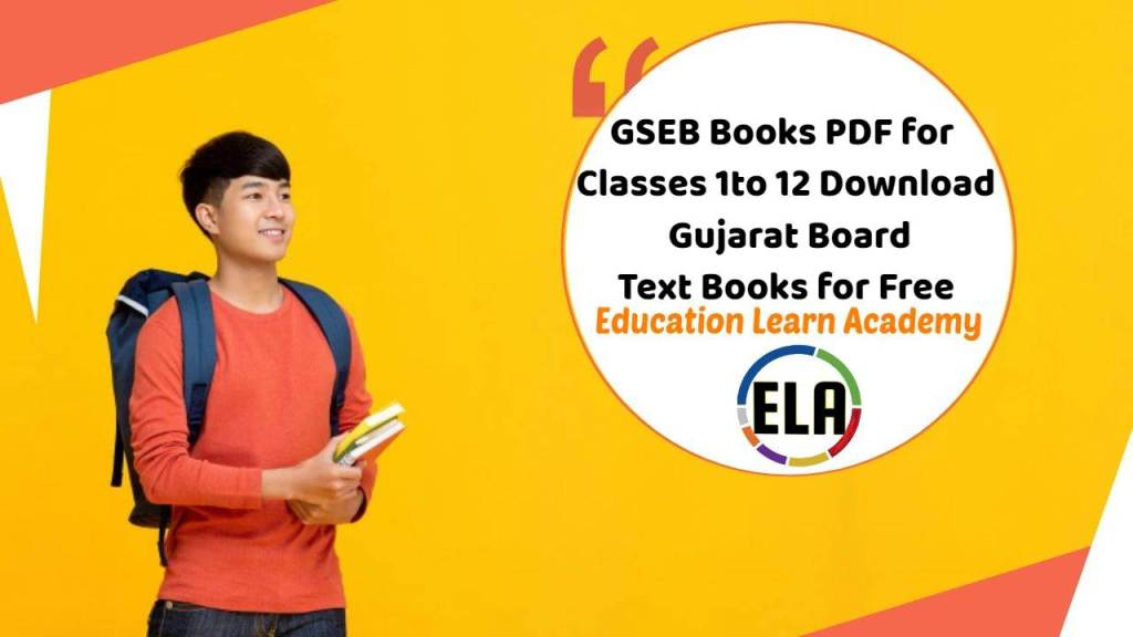 GSEB Books PDF for Classes 1, 2, 3, 4, 5, 6, 7, 8, 9, 10, 11, and 12 – Download Gujarat Board Text Books for Free