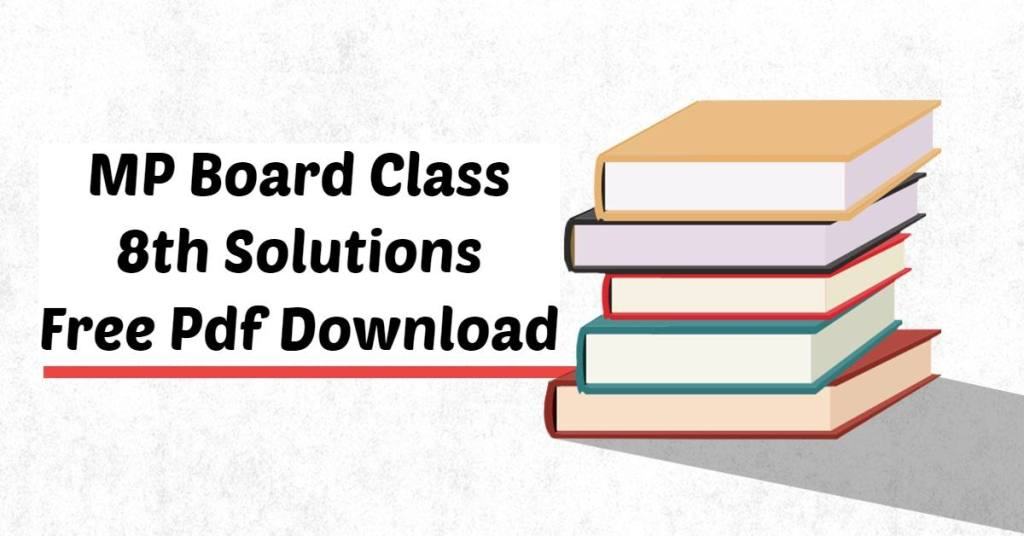 MP Board Class 8th Solutions Free Pdf Download