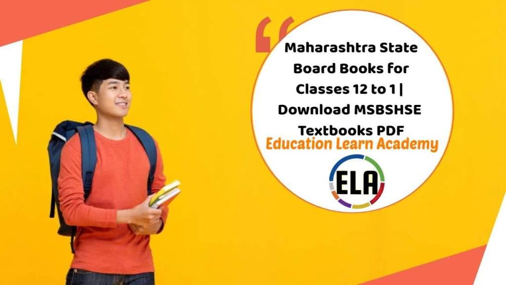 Maharashtra State Board Books for Classes 12, 11, 10, 9, 8, 7, 6, 5, 4, 3, 2, 1 _ Download MSBSHSE Textbooks PDF