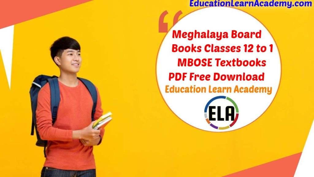 Meghalaya Board Books for Classes 12, 11, 10, 9, 8, 7, 6, 5, 4, 3, 2, 1 | MBOSE Textbooks PDF Free Download