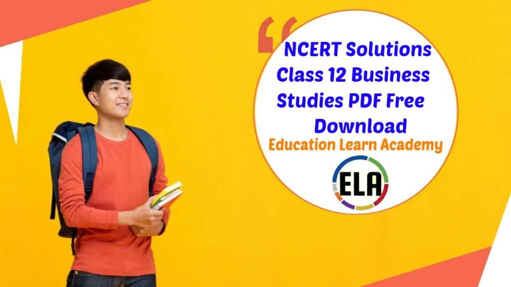 NCERT Solutions for Class 12 Business Studies Free PDF