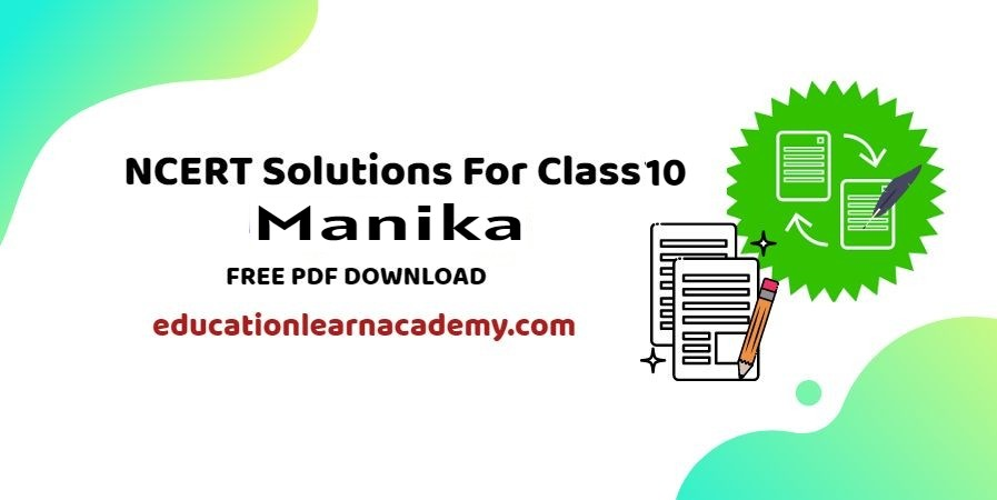 NCERT Solutions For Class 10 Manika
