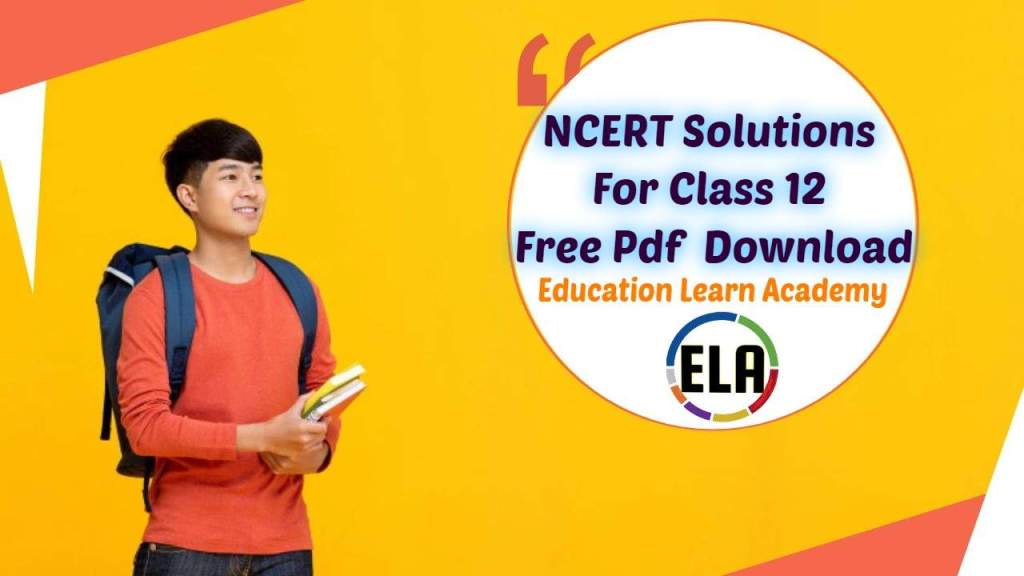 NCERT Solutions For Class 12 Free Pdf Download