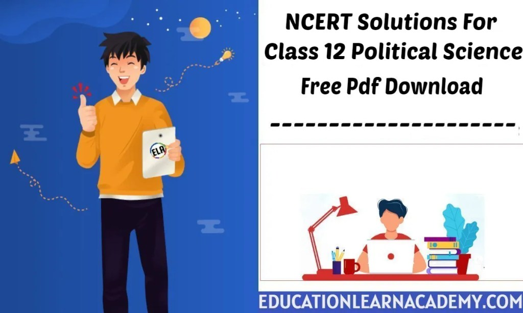 NCERT Solutions For Class 12 Political Science Free Pdf Download
