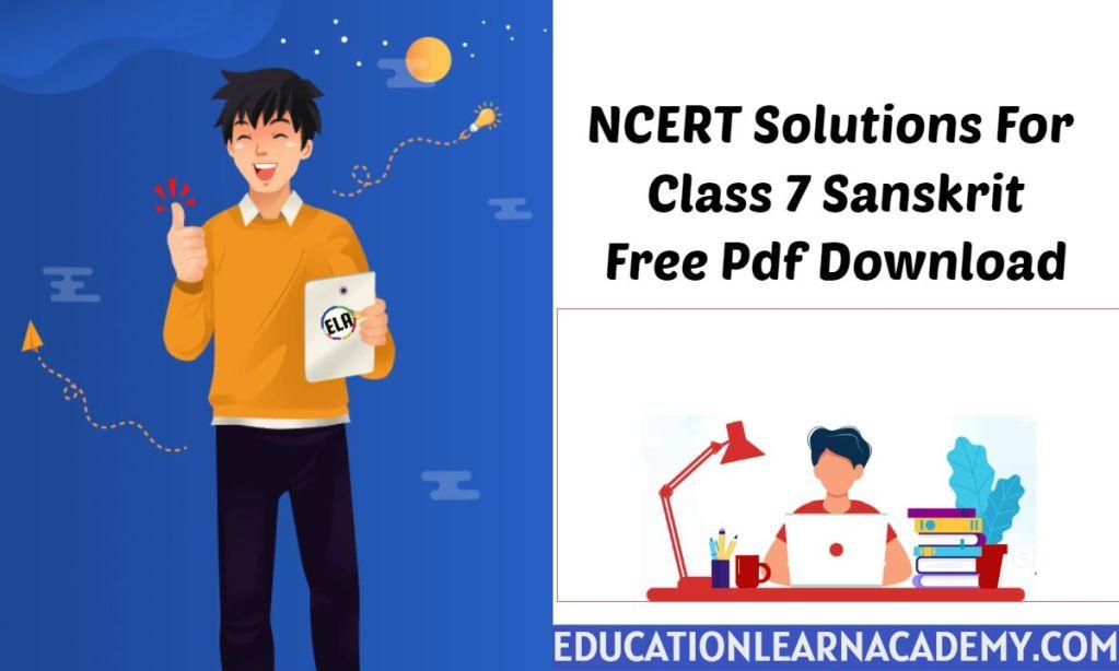 NCERT Solutions For Class 7 Sanskrit Free Pdf Download