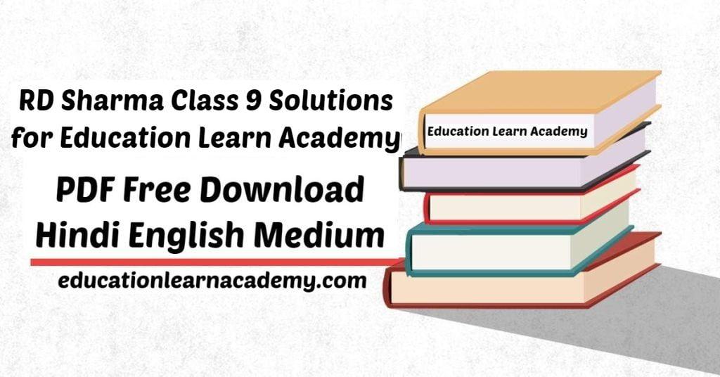 RD Sharma Class 9 Solutions for Education Learn Academy