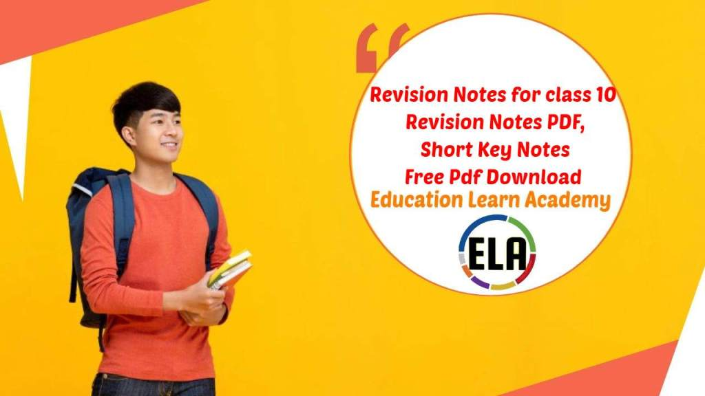 Revision Notes for class 10 Revision Notes