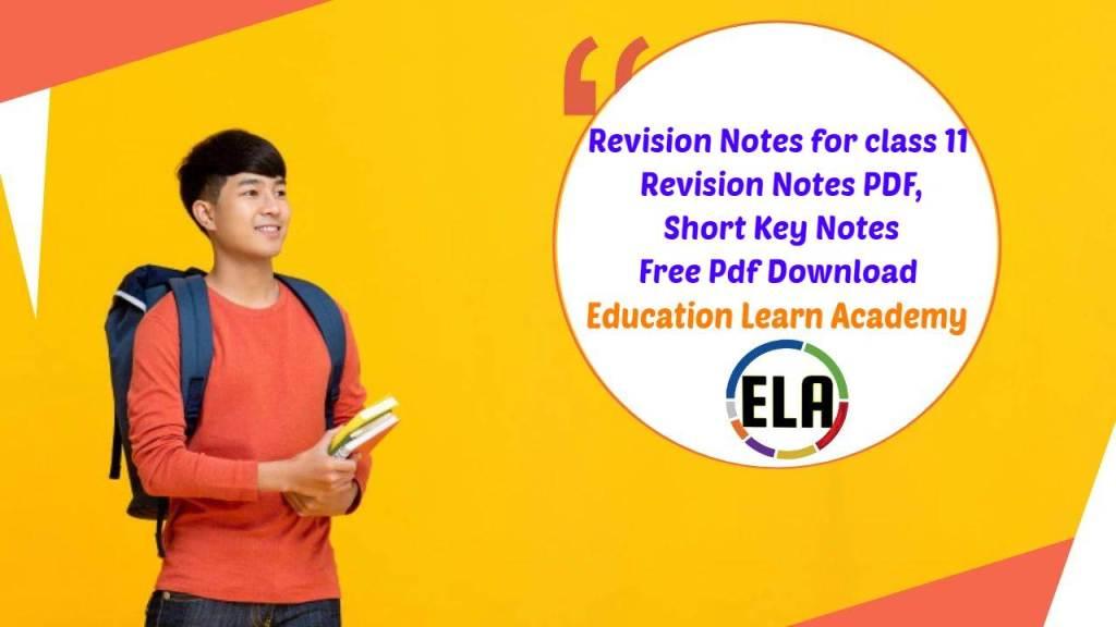CBSE Class 11 Revision Notes, Short Key Notes
