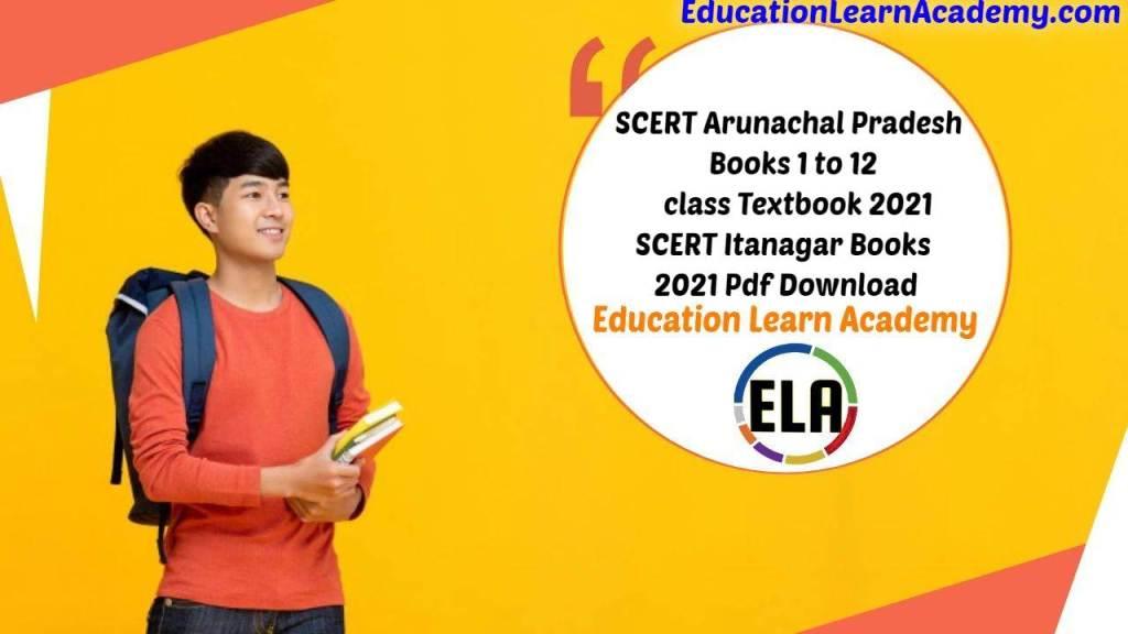 SCERT Arunachal Pradesh Books 1st, 2nd, 3rd, 4th, 5th class Textbook 2021 SCERT Itanagar Books 2021 Download