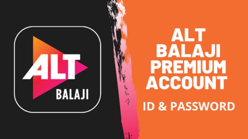 alt balaji premium account id password alt balaji premium account id password