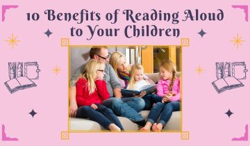 10 Benefits of Reading Aloud to Your Children