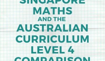 Singapore maths and Australian Curriculum Level 4 comparison