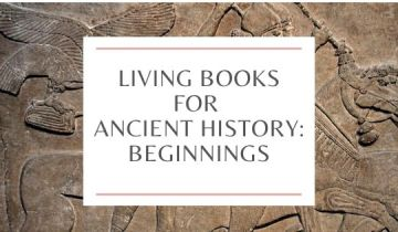 Living books for ancient history: Creation and beginnings