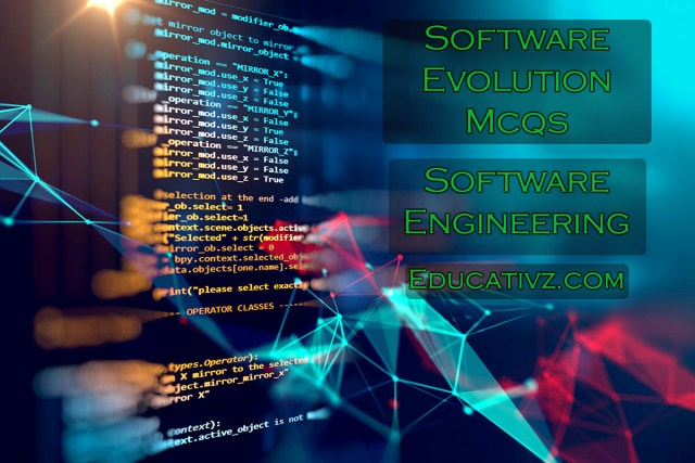 Software Evolution Mcqs Most Competitive Software Engineering Mcqs Educativz