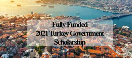 Fully Funded Scholarships for Pakistani Students in Turkey 2021