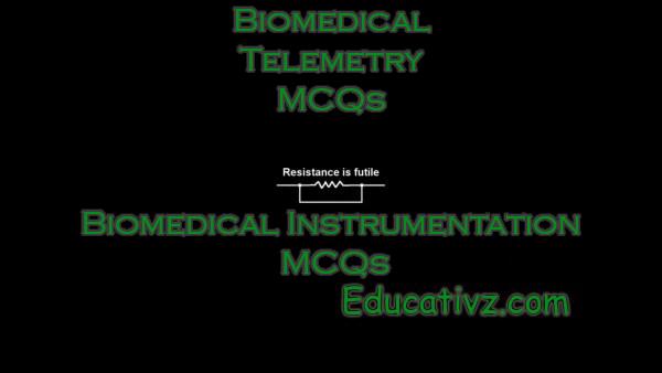 Competitive Biomedical Instrumentation MCQs - Biomedical Telemetry ( Biomedical Instrumentation ) MCQs