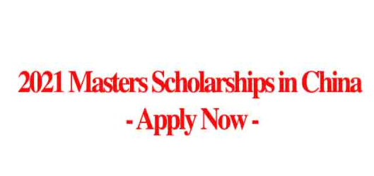 2021 Masters Scholarships in China