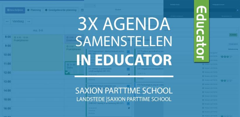 3x agenda samenstellen in Educator - Saxion Parttime School
